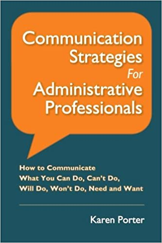 Buy communication strategies for administrative professionals how strategies for administrative professionals how to communicate what you can do cant do will do wont do need and want book online at low prices in fandeluxe Images