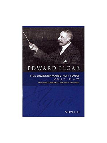 Edward Elgar: Five Unaccompanied Part Songs Op. 71, 72, 73. Partitions pour SATB