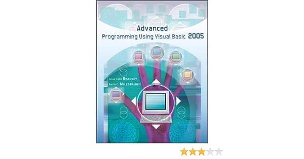 Advanced Programming Using Visual Basic NET: Julia Case Bradley