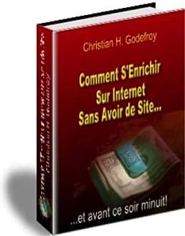 COMMENT S'ENRICHIR SUR INTERNET (French Edition)