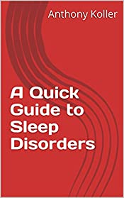 A Quick Guide to Sleep Disorders