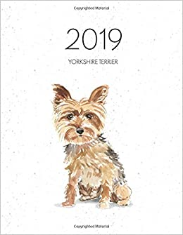 2019 Yorkshire Terrier Dated Weekly Planner With To Do Notes Dog