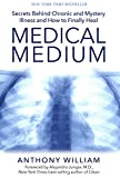 img - for Medical Medium: Secrets Behind Chronic and Mystery Illness and How to Finally Heal book / textbook / text book