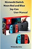 Switch Neon Red and Blue JoyCon by Nin tendo User's Manual: TNADU