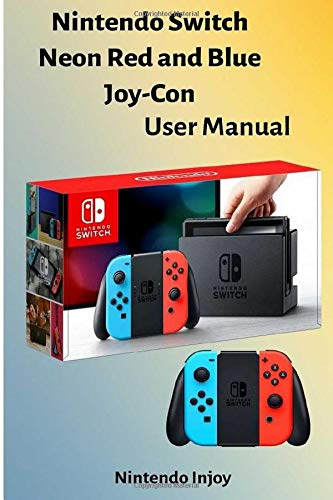 Switch Neon Red and Blue JoyCon by Nin tendo Users Manual: TNADU ...