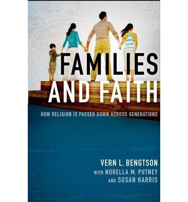 [(Families and Faith: How Religion is Passed Down Across Generations)] [Author: Vern L. Bengtson] published on (March, 2014) pdf