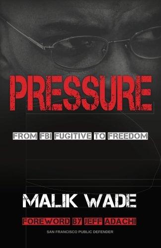 Pressure: From FBI Fugitive to Freedom