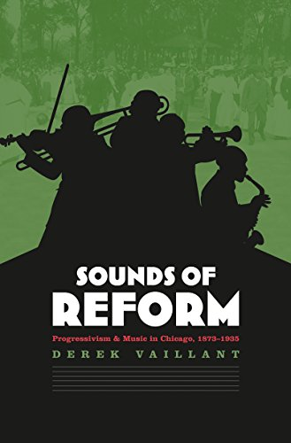 Sounds of Reform: Progressivism and Music in Chicago, 1873-1935
