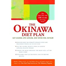 The Okinawa Diet Plan: Get Leaner, Live Longer, and Never Feel Hungry by Bradley J. Willcox (2004-04-27)
