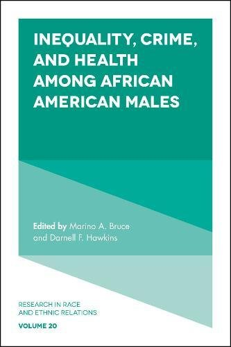 Search : Inequality, Crime, and Health among African American Males (Research in Race and Ethnic Relations)