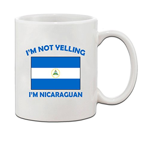 I'M Not Yelling, I Am Nicaraguan Nicaragua Nicaraguans Coffee Tea Mug Cup - Holiday Christmas Hanukkah Gift for Men & Women