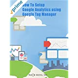 How To Add Google Analytics Using Google Tag Manager to Your WordPress Website