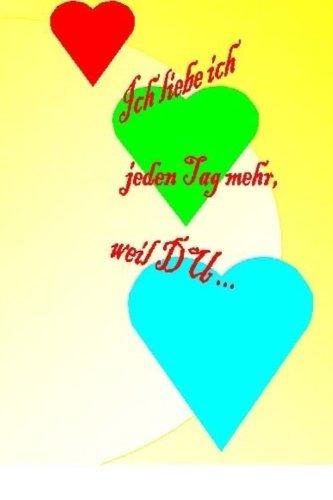 ich liebe dich weil du