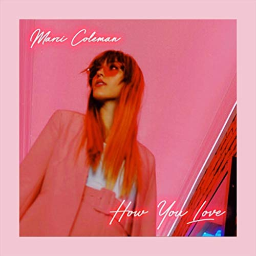 Marci Coleman - How You Love (2018)