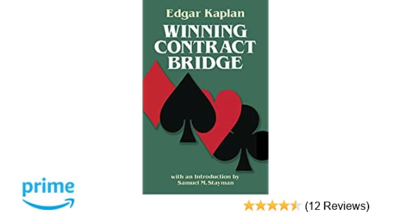 Winning Contract Bridge Edgar Kaplan 9780486245591 Amazon Books