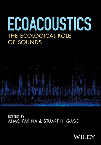 Ecoacoustics: The Ecological Role of Sounds by Wiley