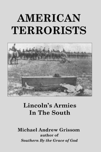 American Terrorists: Lincoln's Armies In The South (Primary Source Documents On The Civil War)