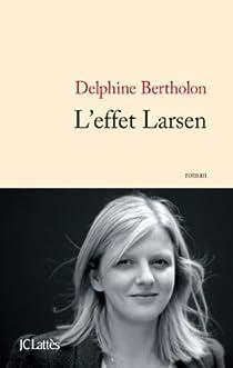L'effet Larsen par Bertholon