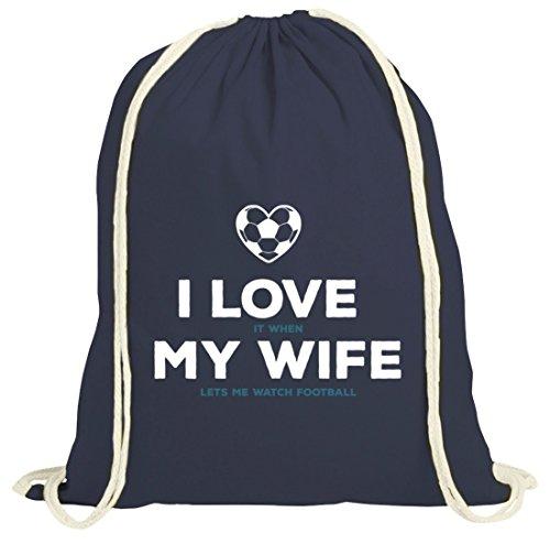 ShirtStreet Geschenkidee natur Turnbeutel mit Football I Love My Wife Motiv Dunkelblau Natur