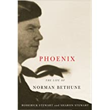 Phoenix: The Life of Norman Bethune