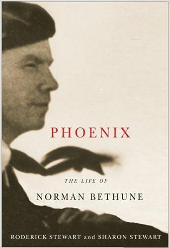 Phoenix The Life of Norman Bethune