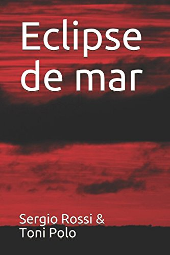 Eclipse de mar Tapa blanda – 10 jun 2018 Sergio Rossi Heras Toni Polo Bettonica Independently published 1983129305