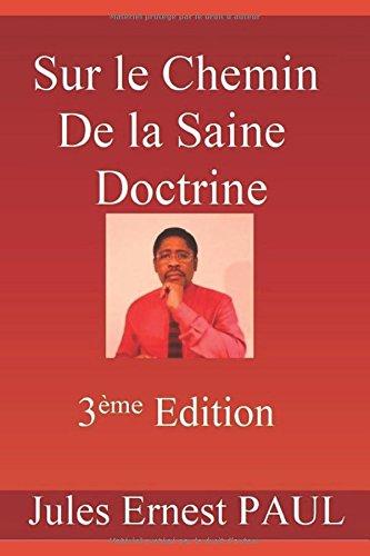 Sur le Chemin de la Saine Doctrine: Instruction Chrtienne (La vrit vous affranchira) (French Edition)