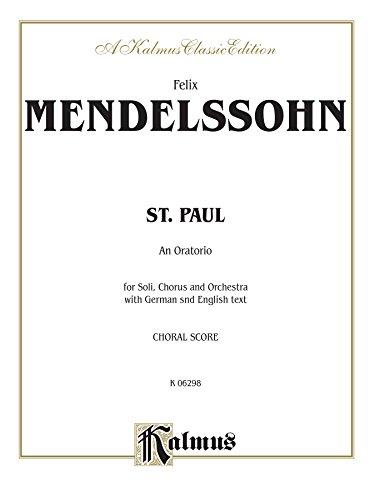 St. Paul: SATB or SSATB with SATB Soli (Orch.) (German, English Language Edition) (Kalmus Edition) (German Edition) by Kalmus Classic Edition
