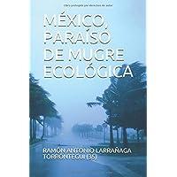 México, Paraíso de Mugre Ecológica