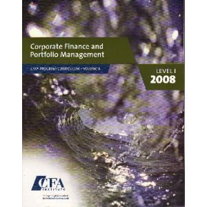 Corporate Finance and Portfolio Management Level 1, 2008, CFA vol. 4
