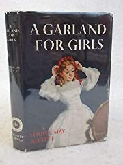 Louisa May Alcott A GARLAND FOR GIRLS circa…