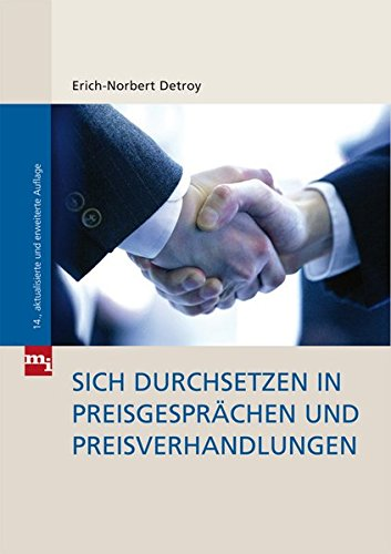 Sich durchsetzen in Preisgesprächen und Preisverhandlungen Gebundenes Buch – 7. Dezember 2009 Erich-Norbert Detroy mi-Wirtschaftsbuch 386880028X Wirtschaft / Werbung