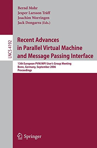 Recent Advances in Parallel Virtual Machine and Message Passing Interface: 13th European PVM/MPI User's Group Meeting, Bonn, Germany, September 17-20, ... / Programming and Software Engineering) Pdf
