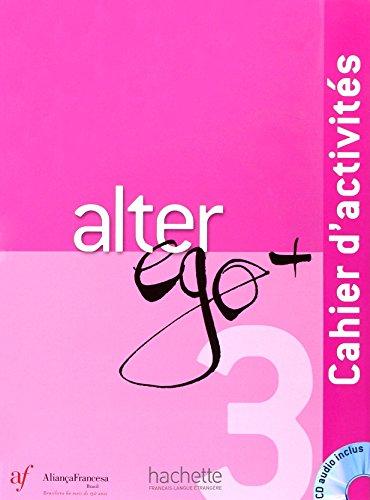 Alter Ego+ 3 - Cahier D'Activités
