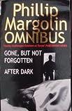 Gone, But Not Forgotten/After Dark (Phillip Margolin Omnibus)