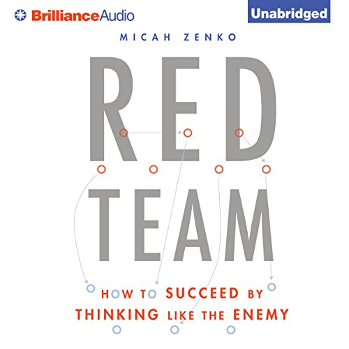 Red Team: How to Succeed by Thinking Like the Enemy by Brilliance Audio