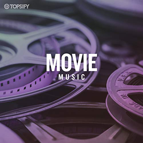 (Movie Music by Topsify)