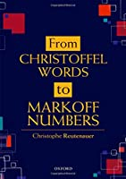 From Christoffel Words to Markoff Numbers Front Cover