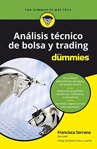 Análisis técnico de bolsa y trading para Dummies (Volumen independiente) por Serrano Ruiz, Francisca