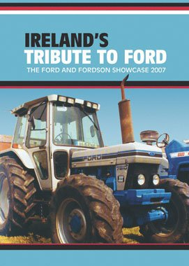 Ireland's Tribute To Ford: The Ford & Fordson Showcase for sale  Delivered anywhere in USA