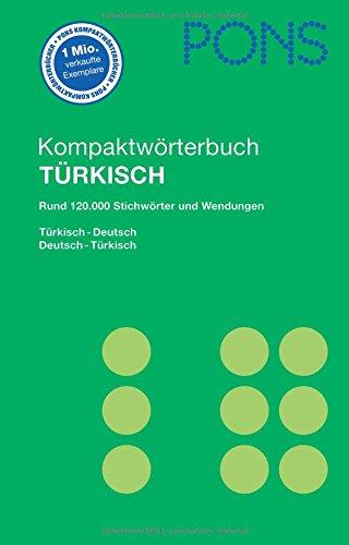 PONS Kompaktwörterbuch Türkisch: Türkisch-Deutsch/Deutsch-Türkisch, Rund 120.000 Stichwörter und Wendungen