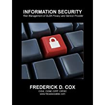 Information Security: Risk Management of GLBA Privacy and Service Provider Oversight