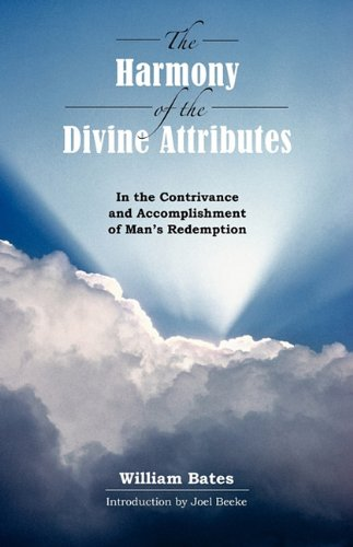 Download The Harmony of Divine Attributes in the Contrivance & Accomplishment of Man's Redemption ebook