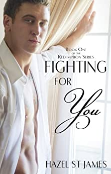 Fighting For You (Redemption Book 1) by [St James, Hazel]