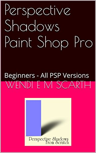 perspective-shadows-paint-shop-pro-beginners-all-psp-versions-paint-shop-pro-made-easy-by-wendi-e-m-