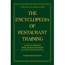 The Encyclopedia Of Restaurant Training: A Complete Ready-to-Use Training Program for All Positions in the Food Service Industry: With Companion CD-ROM