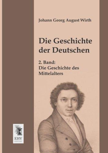Read Online Die Geschichte der Deutschen: 2. Band: Die Geschichte des Mittelalters (German Edition) pdf