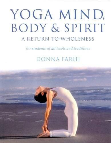 Yoga Mind, Body and Spirit : A Return to Wholeness pdf epub