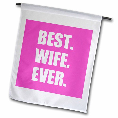 """3dRose Hot Pink Best Wife Ever Bold Anniversary Valentines Day Gift for Her Garden Flag, 12 by 18"""""""