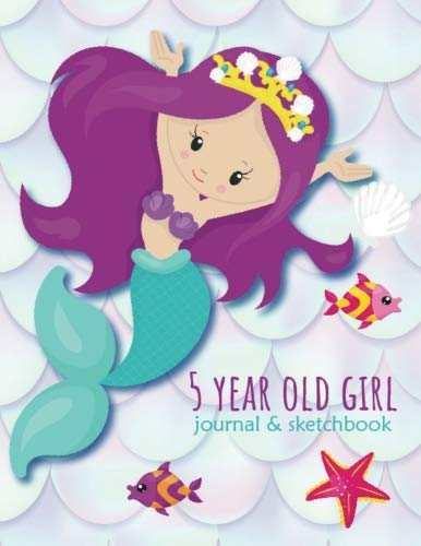 5 Year Old Girl Journal and Sketchbook: Cute Five Year Old Mermaid Journal, Blank and Lined Pages, Writing and Sketching Notebook